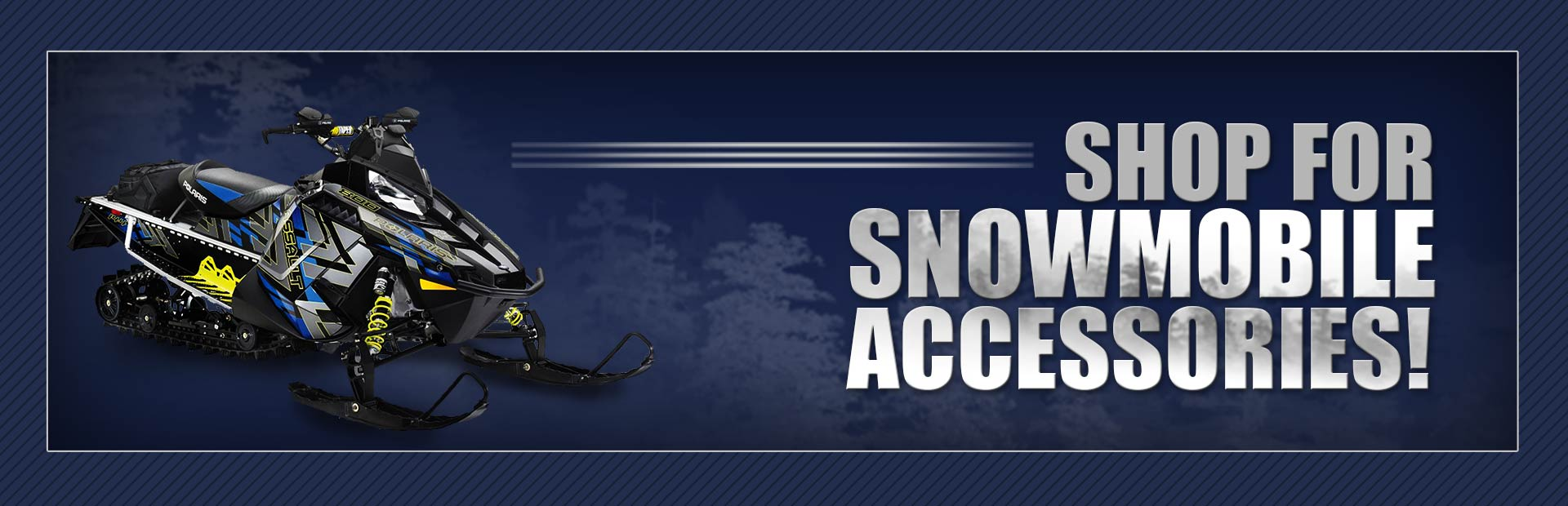 Click here to shop for snowmobile accessories.