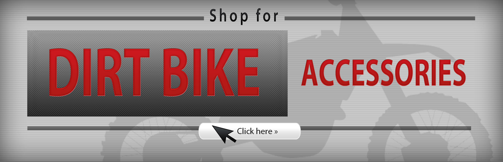 Click here to shop for dirt bike accessories!