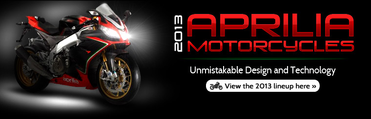 Click here to view the 2013 Aprilia motorcycles.