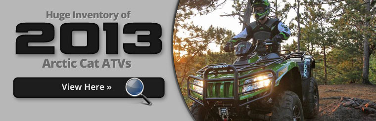 Click here to view our huge inventory of 2013 Arctic Cat ATVs.