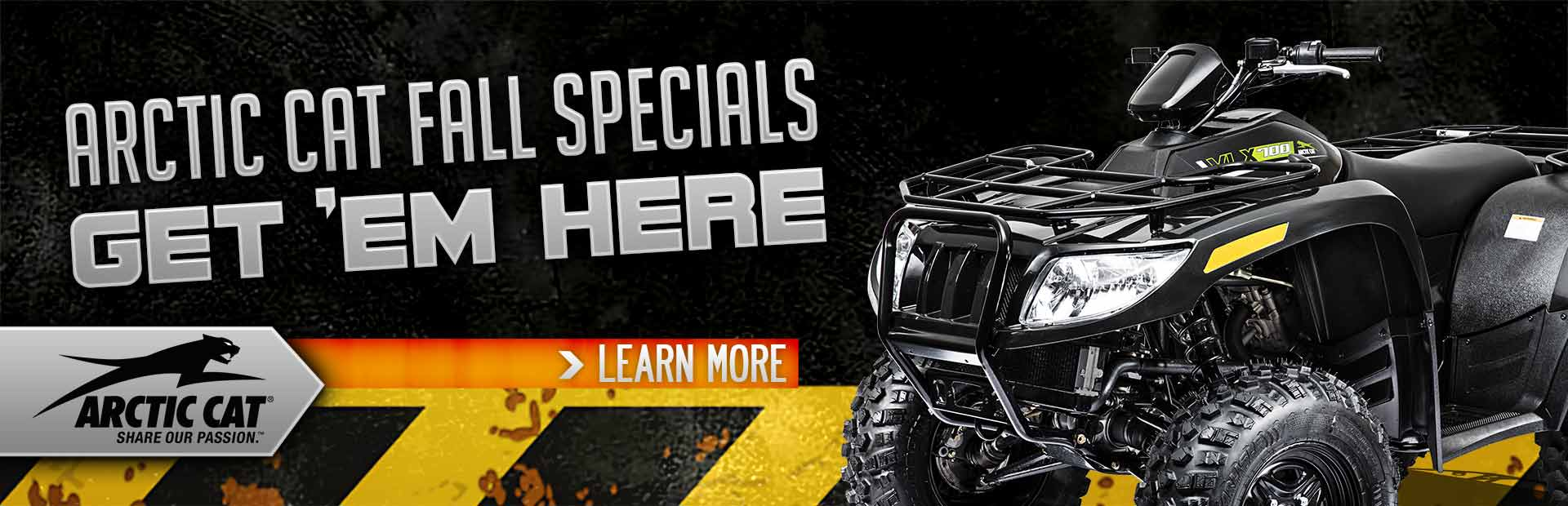 Fall Specials: Click here for the Arctic Cat ATV lineup.