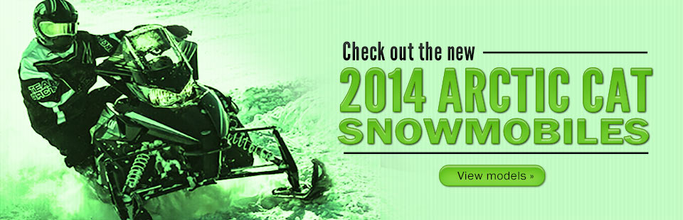 Click here to check out the new 2014 Arctic Cat snowmobiles.