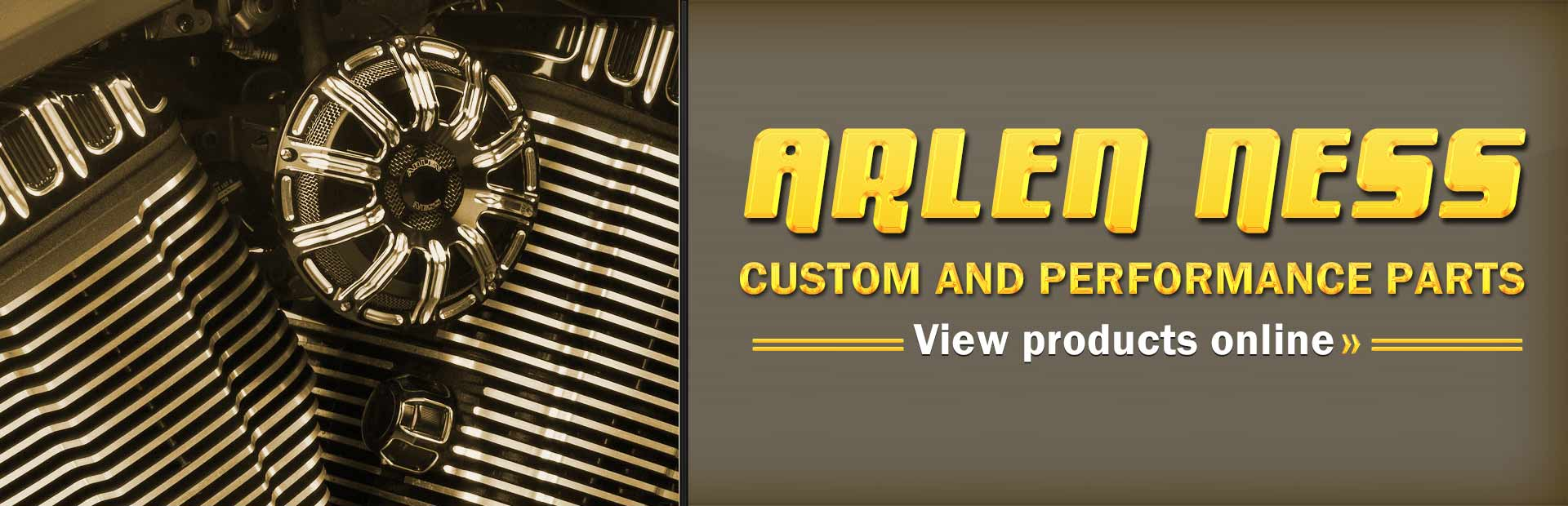 Click here to view Arlen Ness custom and performance parts online.