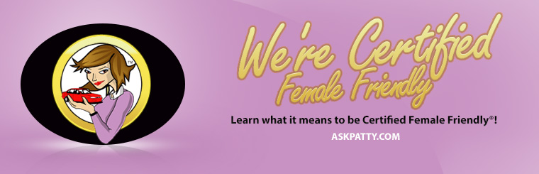Ask Patty Certified Female Friendly®: Click here to learn more.
