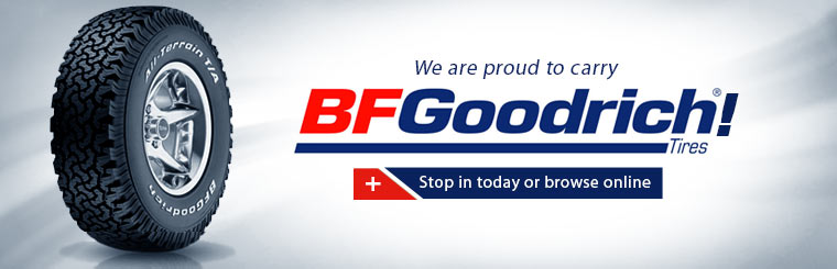 We are proud to carry BFGoodrich® tires! Stop in today or browse online.