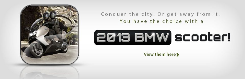 Click here to view the 2013 BMW scooters.