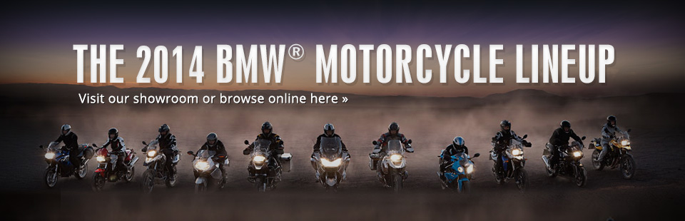 Click here to view the 2014 BMW® motorcycle lineup.