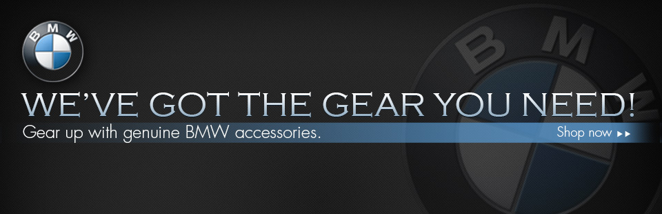 We've got the gear you need! Gear up with genuine BMW accessories. Shop now!