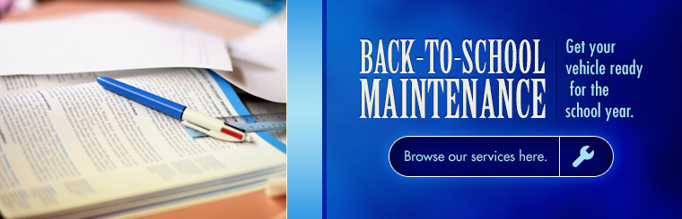 Back-to-School Maintenance: Click here to browse our services.