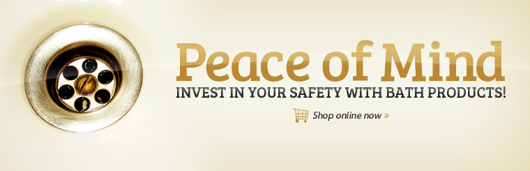 Invest in your safety with bath products! Click here to shop online.