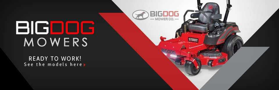 BigDog Mowers: Click here to view the models.
