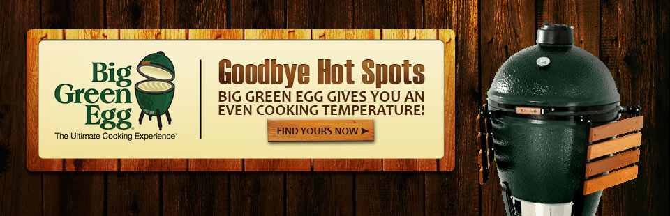 Goodbye hot spots! Big Green Egg gives you an even cooking temperature. Click here to find yours now.