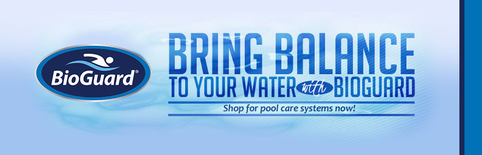 Bring balance to your water with BioGuard! Click here to shop for pool care systems now.