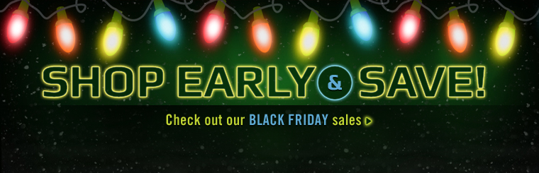 Shop early and save! Click here to contact us about our Black Friday sales.