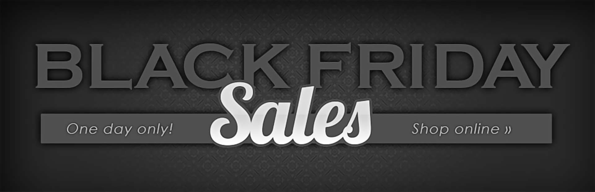 Check out our Black Friday Sales for one day only! Click here to shop online.