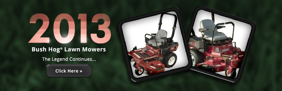 Click here to view the 2013 Bush Hog® lawn mowers.
