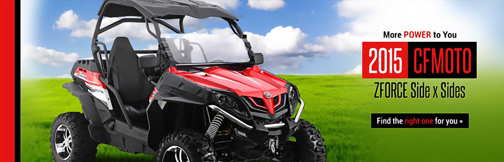 2015 CFMOTO ZFORCE Side x Sides: Click here to view the models.