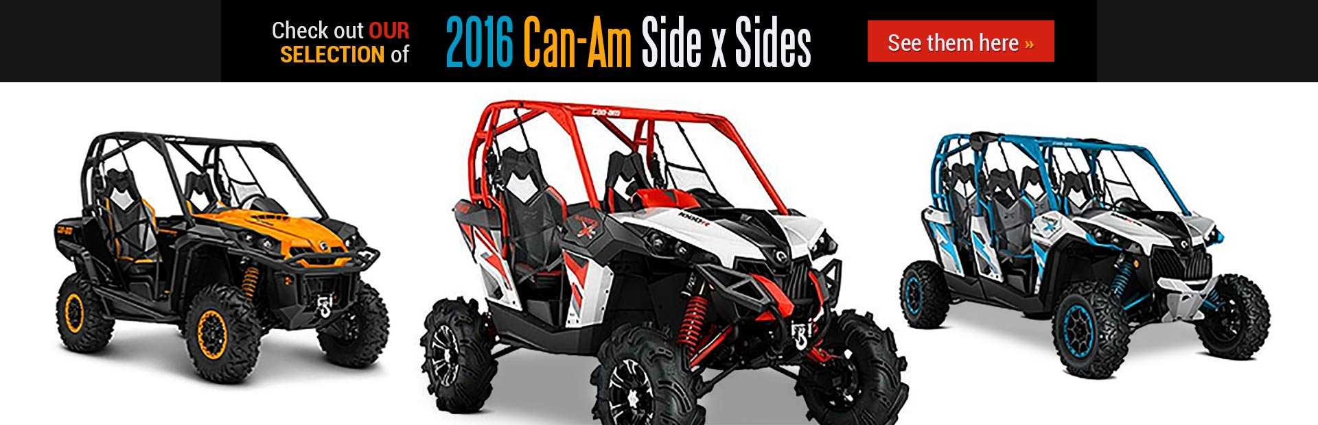 Check out our selection of 2016 Can-Am side x sides!