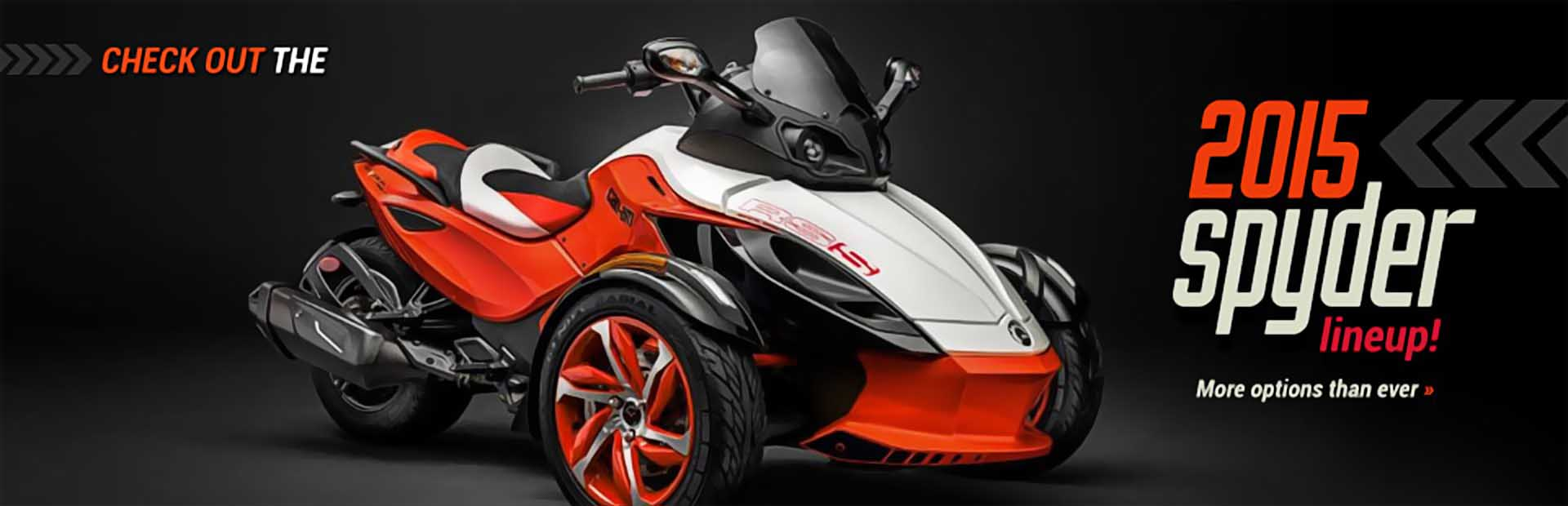 Click here to view our lineup of 2015 Can-Am Spyders!