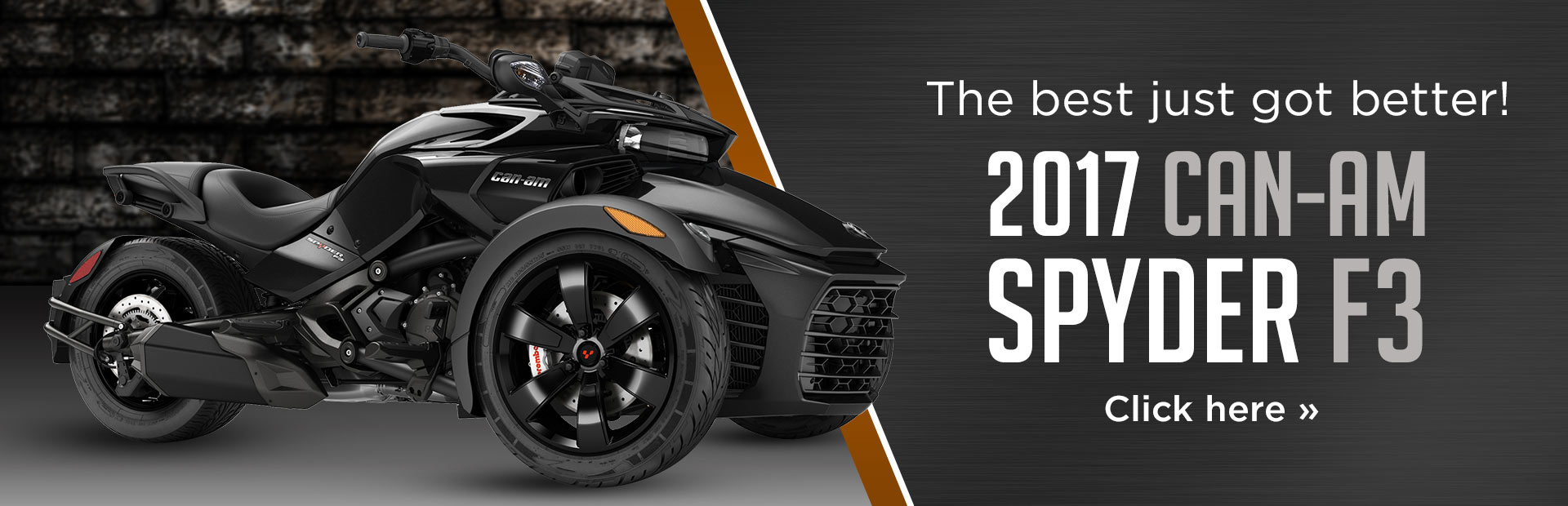 The best just got better with the 2017 Can-Am Spyder F3! Click here to view our selection.