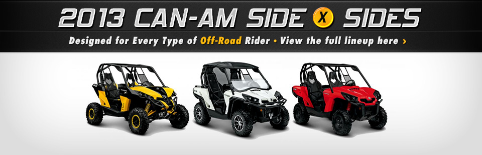 Click here to view the 2013 Can-Am side x sides.