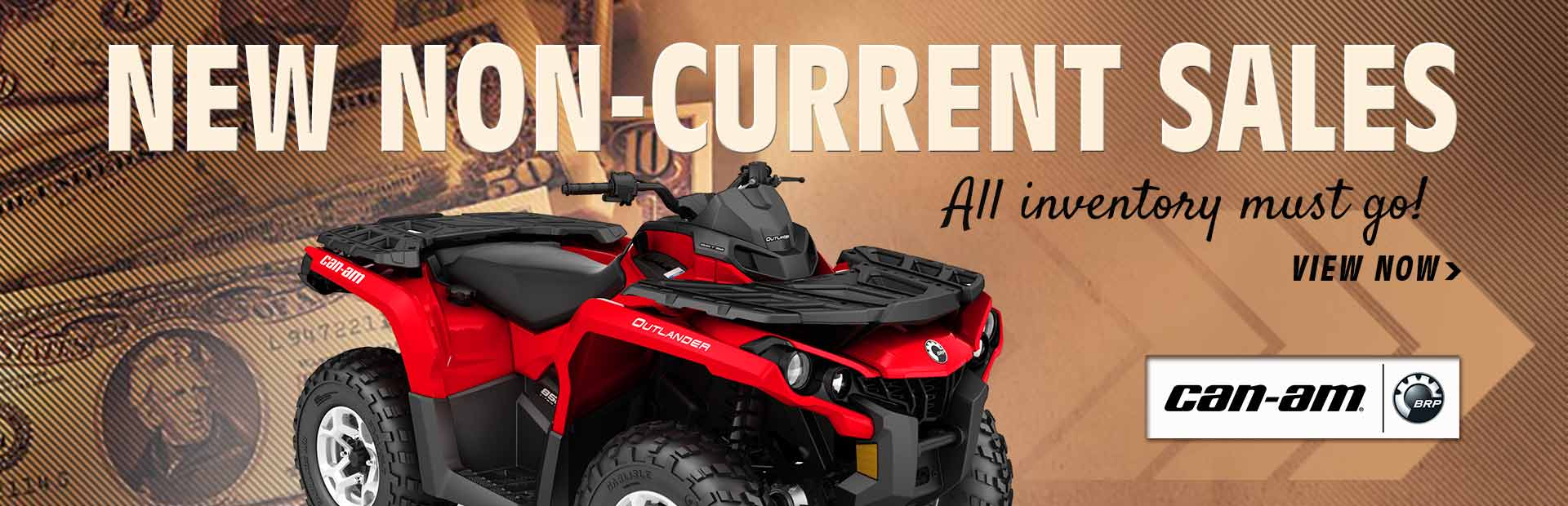 New Non-Current Sales: Click here to view Can-Am ATVs. All inventory must go!