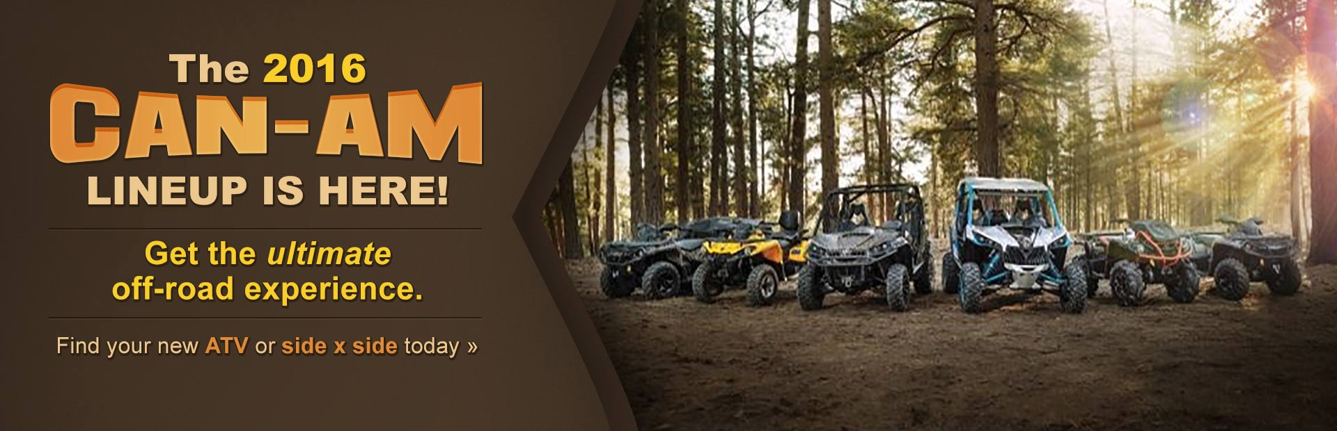 The 2016 Can-Am Lineup: Click here to view the models.
