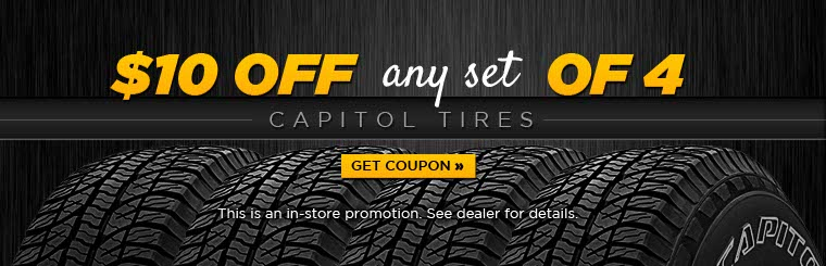 Click here for a coupon for $10 off any set of 4 Capitol tires.