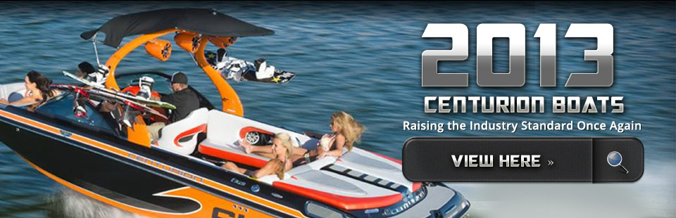 Click here to view the 2013 Centurion boats.