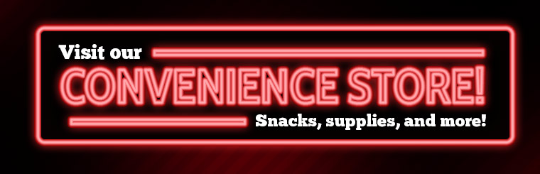 Visit our convenience store for snacks, supplies, and more!