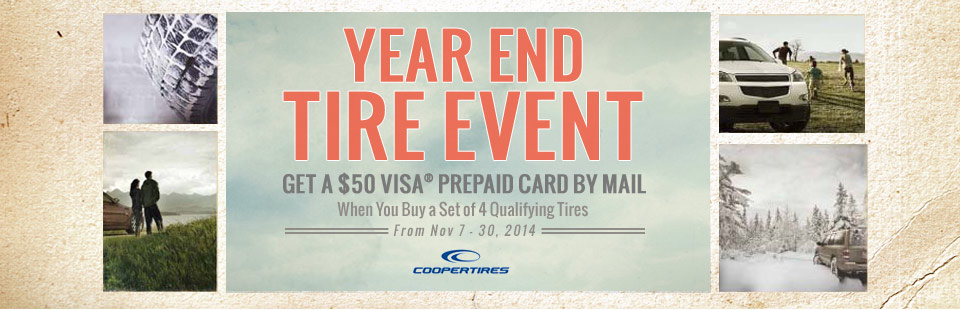 Cooper Year End Tire Event: Get a $50 Visa® prepaid card when you buy 4 qualifying tires.