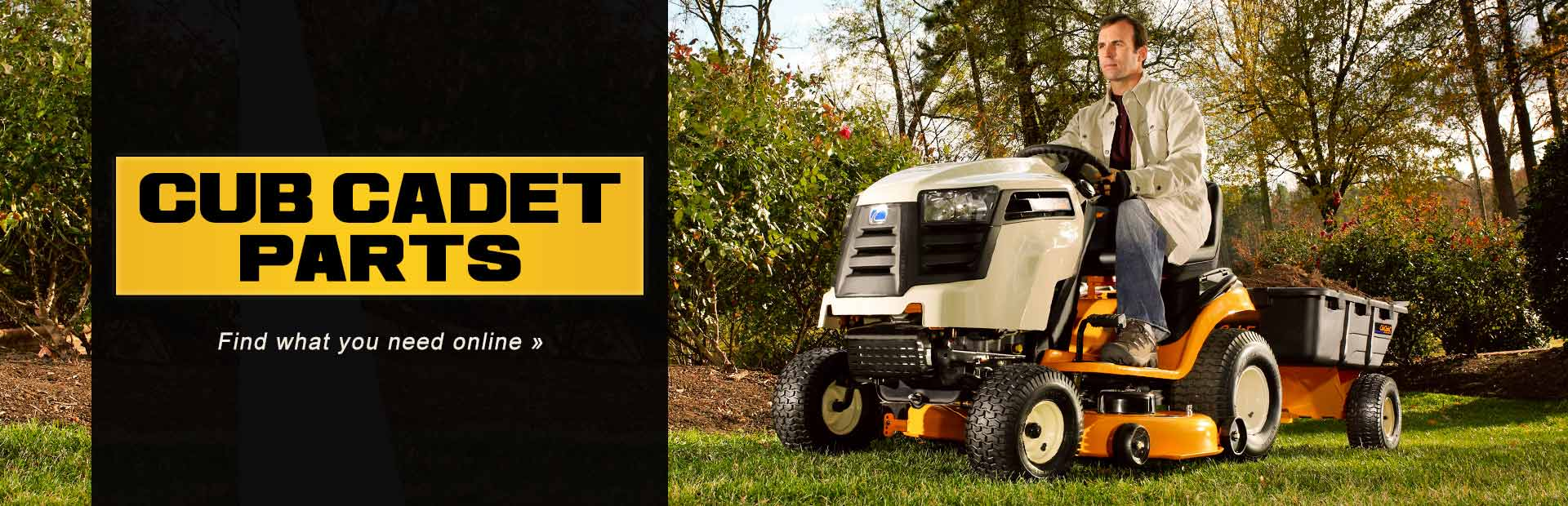 Cub Cadet Parts: Click here to find what you need online.