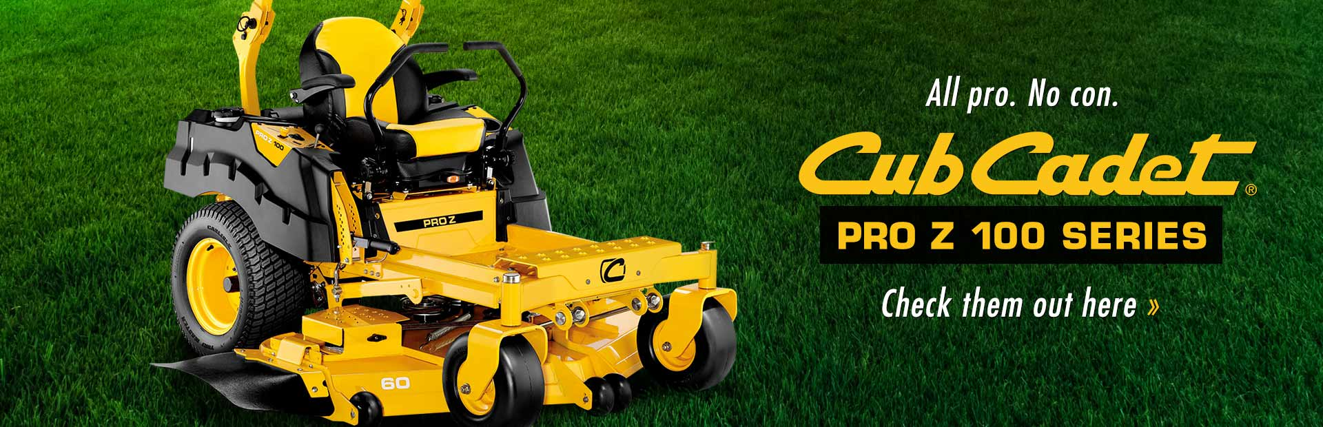 Cub Cadet Pro Z 100 Series: Click here to view the models.