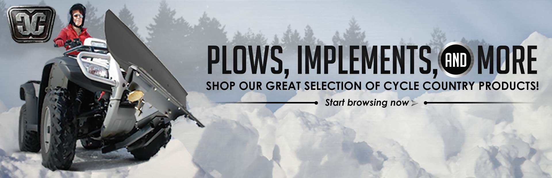 Shop our great selection of Cycle Country plows, implements, and more! Click here to start browsing.
