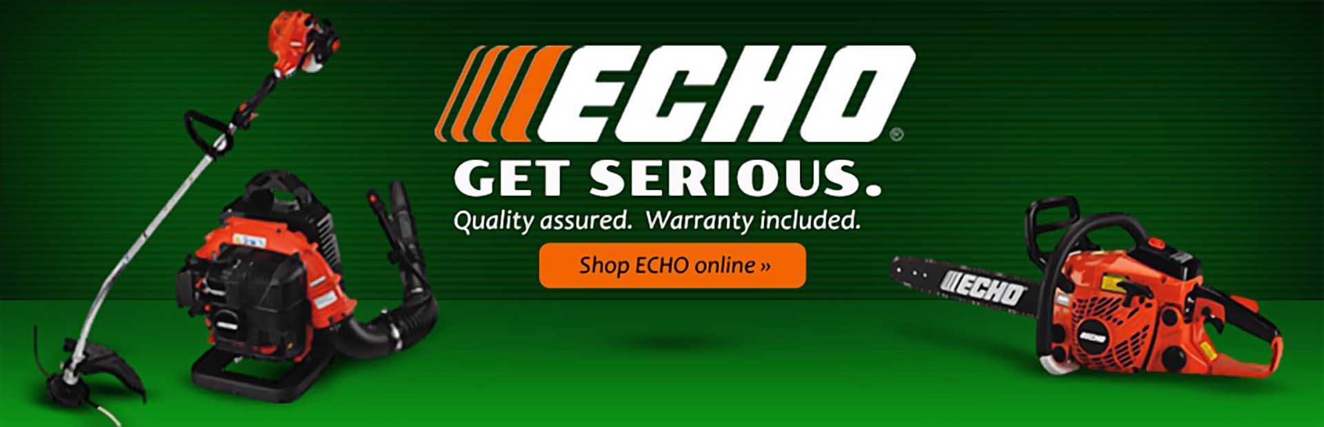 ECHO: Quality assured. Warranty included. Click here to shop ECHO online.