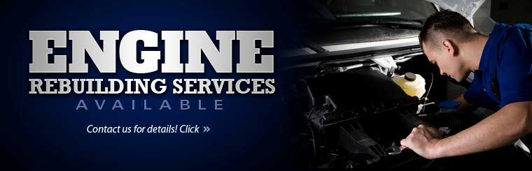 Engine rebuilding services are available! Contact us for details.