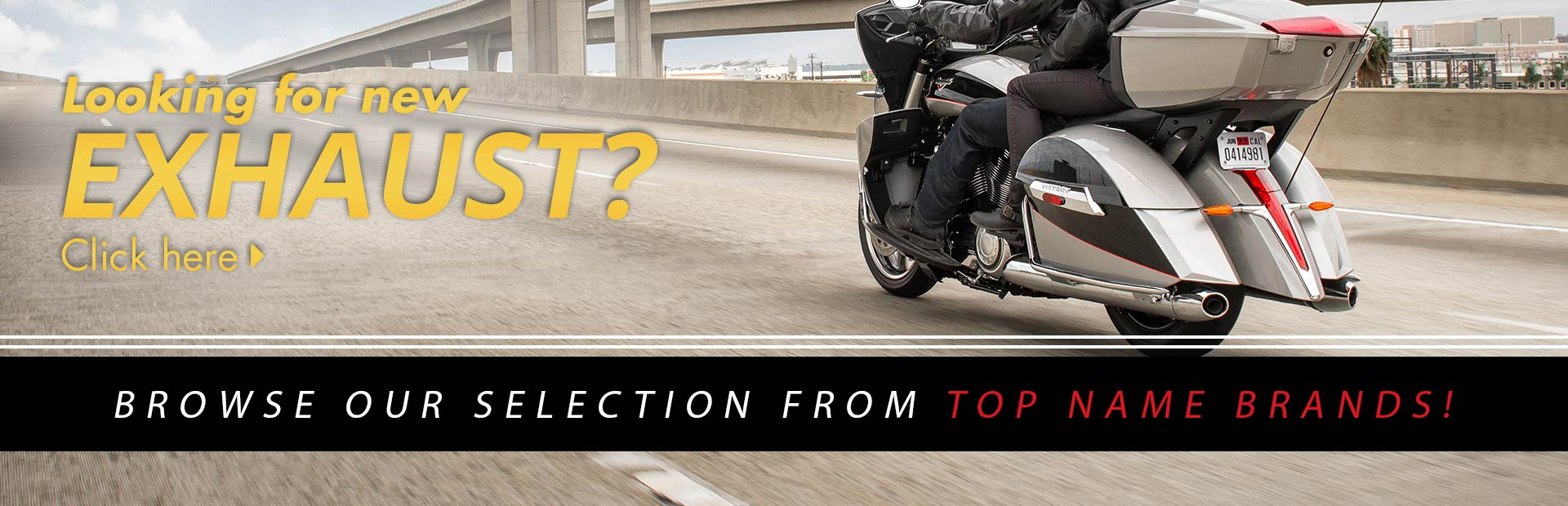Click here to browse our exhaust selection from top name brands!