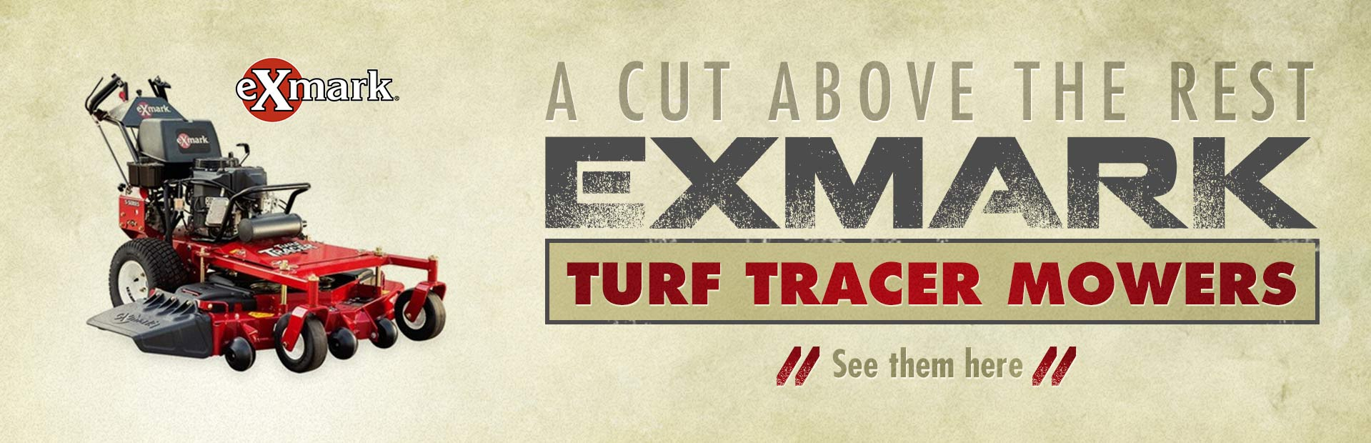 Exmark Turf Tracer Mowers: Click here to view the models.
