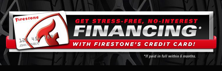 Get stress-free, no-interest financing with Firestone's credit card! Click here to apply.
