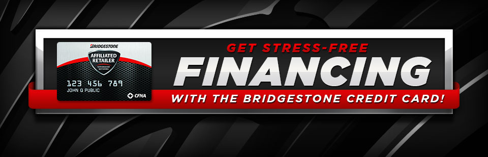 Get stress-free financing with the Bridgestone credit card!