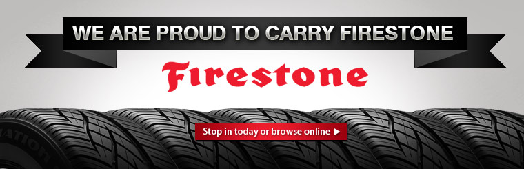 We are proud to carry Firestone tires. Stop in today or click here to browse online.