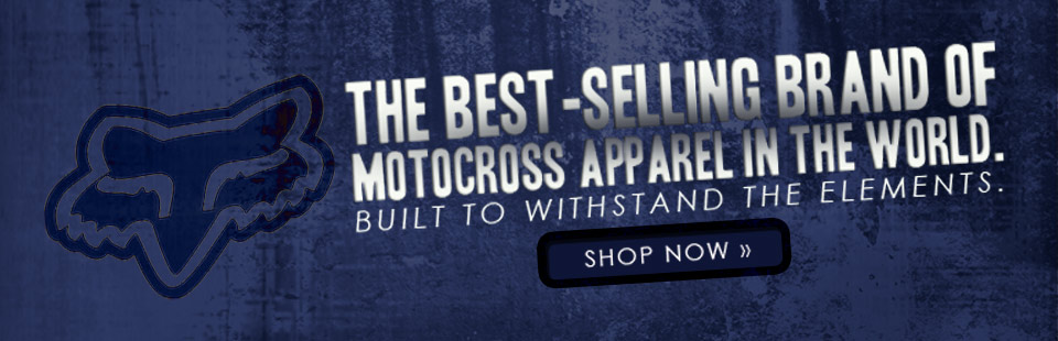 Fox Racing: The best-selling brand of motocross apparel in the world, built to withstand the elements. Click here to shop for Fox Racing products now.