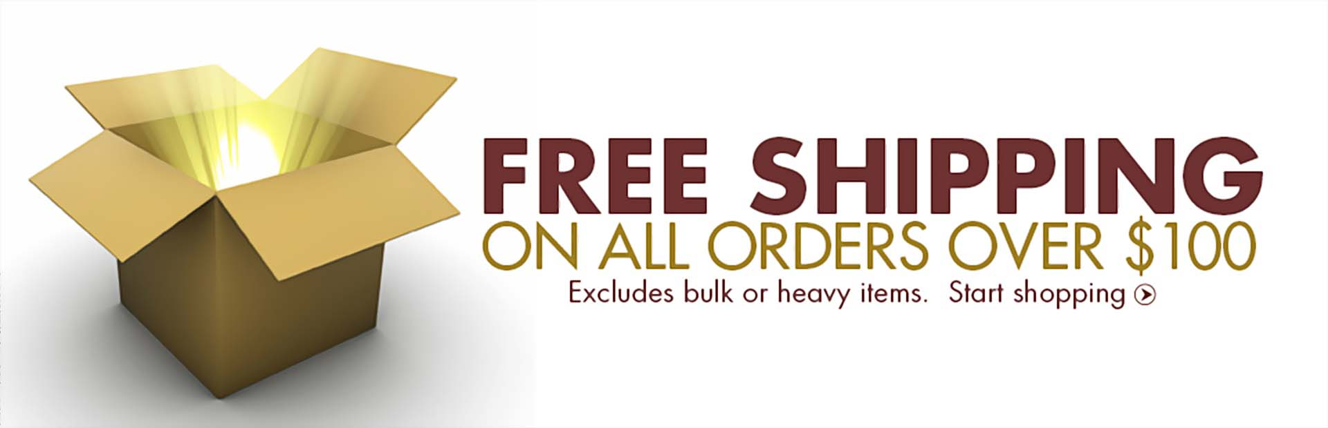 Get free shipping on all orders over $100! Offer excludes bulk or heavy items. Click here to start shopping.