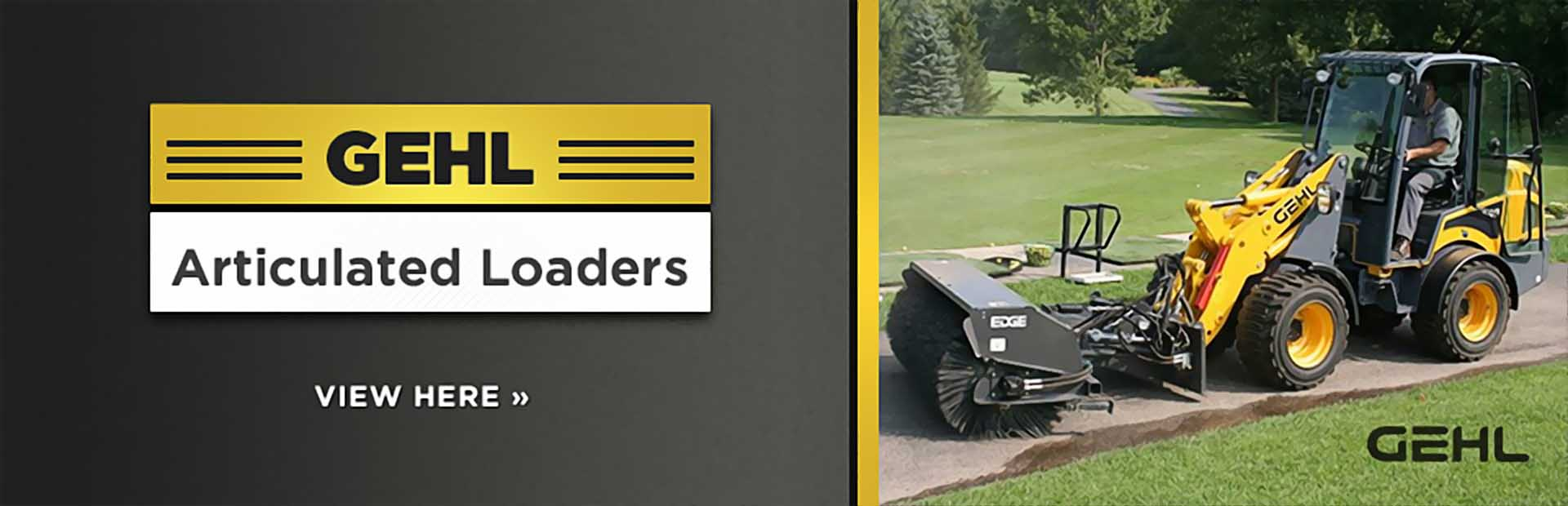 Gehl Articulated Loaders: Click here to view the models.