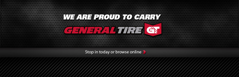 We are proud to carry General tires. Stop in today or click here to browse online.