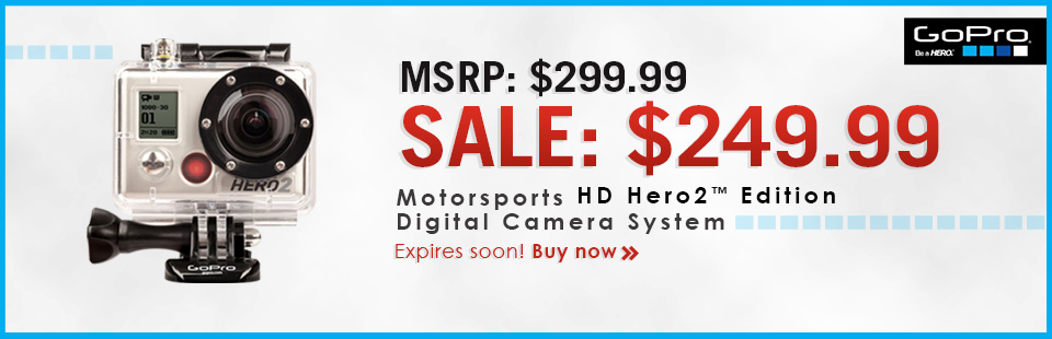 The GoPro Motorsports HD Hero2™ Edition Digital Camera System is on sale for $249.99!
