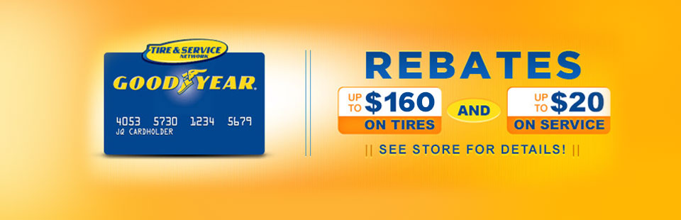 Click here to contact us for details on Tire & Service Network rebates.
