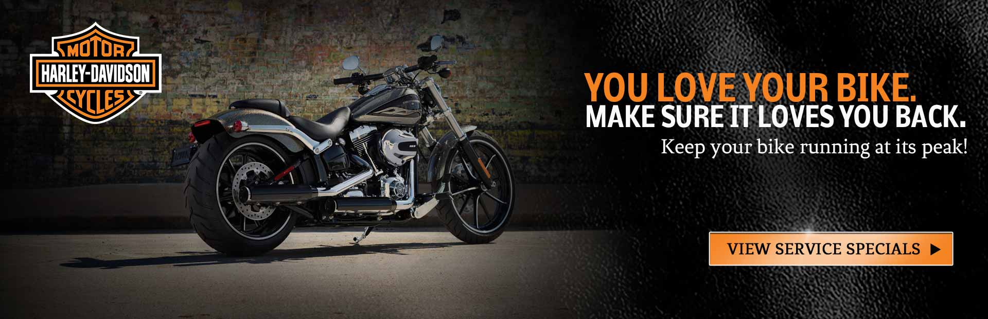 You love your bike. Make sure it loves you back. Keep your bike running at its peak! Click here to view service specials.