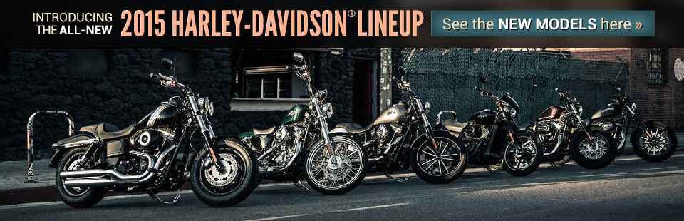 2015 Harley-Davidson® Lineup: Click here to view the models.