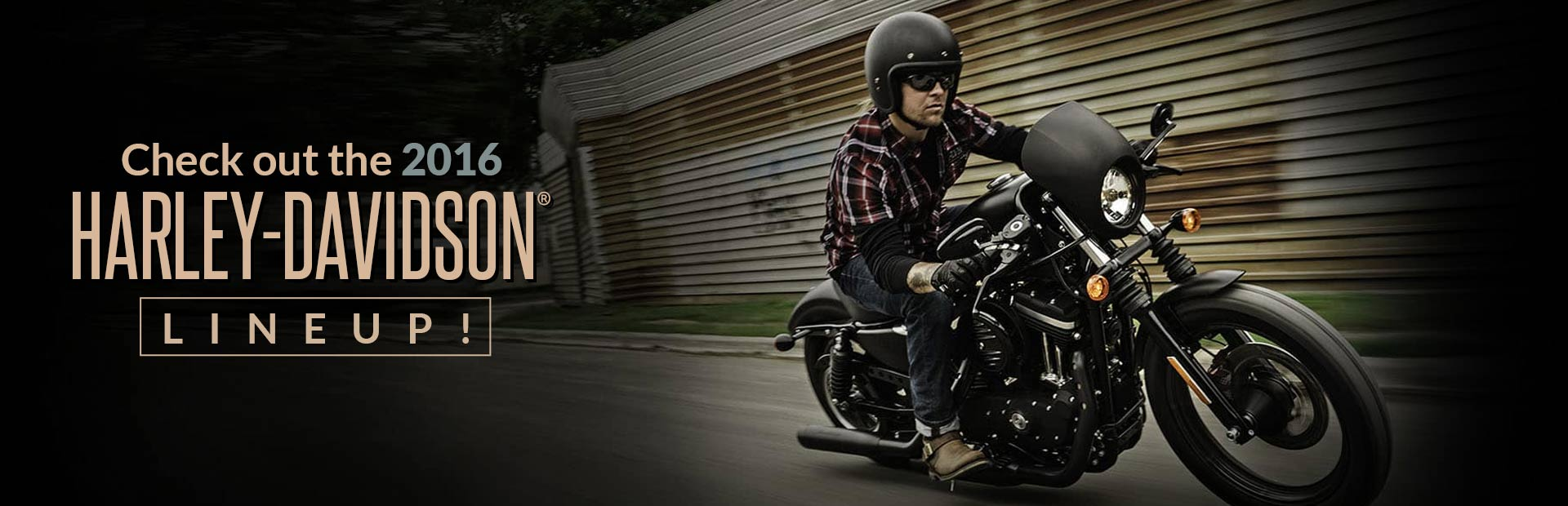 Check out the 2016 Harley-Davidson® lineup!